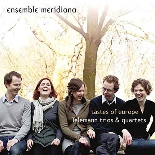 Tastes of Europe-Telemann Trios & Quartets