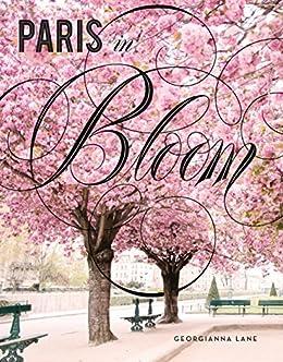 Paris in Bloom by [Lane, Georgianna]