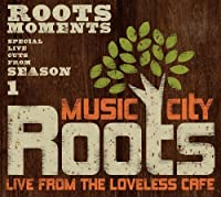 Music City Roots: Live From Loveless Cafe by Jim Lauderdale (2012-02-01)