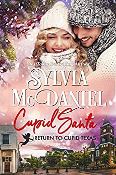 Cupid Santa: Small Town Western Contemporary (Return to Cupid, Texas Book 7) by [McDaniel, Sylvia]