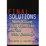 Final Solutions: Mass Killing and Genocide in the 20th Century: Mass Killing and Genocide in the Twentieth Century