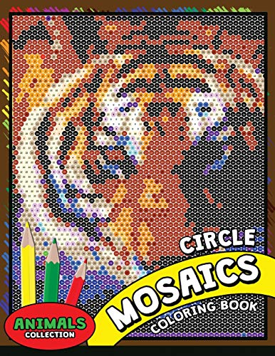 Circle Mosaics Coloring Book 2: Cute Animals Color...