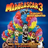 Madagascar 3: Europe's Most Wanted (Music From The