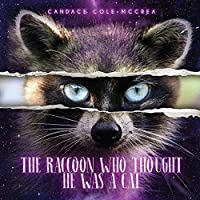The Raccoon Who Thought He Was A Cat