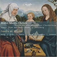 Mater Matris Christi - Music From the Choir Books