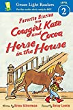 Favorite Stories from Cowgirl Kate and Cocoa: Horse in the House (reader) (Green Light Readers Level 2)