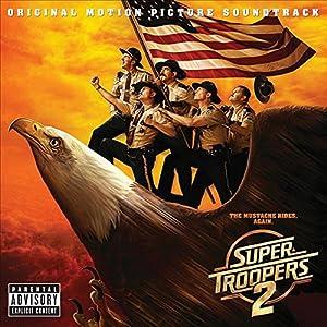 Super Troopers 2 Original Motion Picture Soundtrack