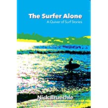 The Surfer Alone: A Quiver of Surf Stories