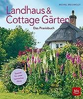 Landhaus- und Cottagegaerten: Gaerten nach englischem Vorbild gestalten
