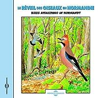 Birds Awakening in Normandie