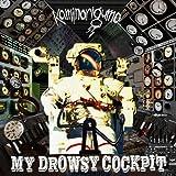 MY DROWSY COCKPIT(DVD付)