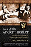Way of the Ancient Healer: Sacred Teachings from the Philippine Ancestral Traditions 画像