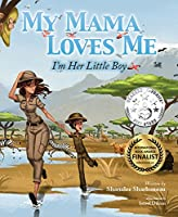 My Mama Loves Me: I'm Her Little Boy