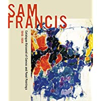 Sam Francis: Catalogue Raisonn of Canvas and Panel Paintings, 1946-1994