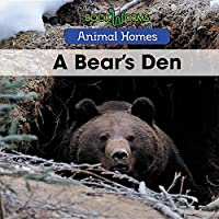 A Bear's Den (Animal Homes)