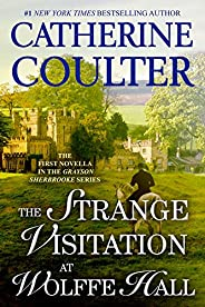 The Strange Visitation at Wolffe Hall (Kindle Single) (Grayson Sherbrooke's Otherworldly Adventures Boo