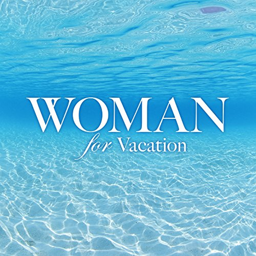 Woman for Vacation [Explicit]