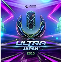 ULTRA MUSIC FESTIVAL JAPAN 2015 -Worldwide Compilation Album-