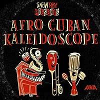 DJ Snowboy presents Afro Cuban Kaleidoscope