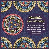 Mandala ueber 200 Seiten - Alles um uns herum ist irgendeine Form von Energie. Wenn du positive Dinge in deinem Leben anziehen willst, beginne damit positive Energie auszustrahlen.