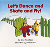 Let's Dance and Skate and Fly! (Pebble Soup)
