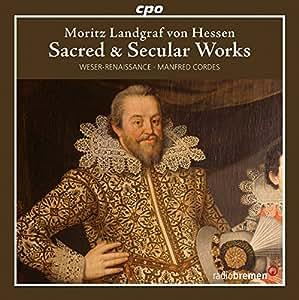 北ドイツのルネサンス音楽集 第3集 モーリッツ(ヘッセン=カッセル方伯):宗教&世俗作品集[Moritz Landgraf von Hessen:Sacred & Secular Works]