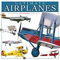 Ultimate Airplanes 2019 Calendar