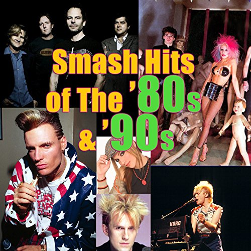 Smash Hits of The '80s & '90s ...