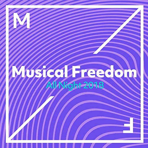 Musical Freedom – All Night 2018