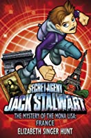 Jack Stalwart: The Mystery of the Mona Lisa: France: Book 3