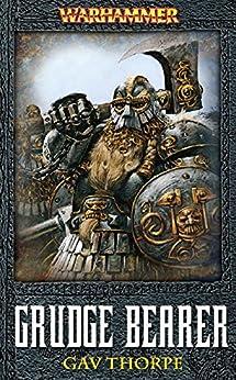 Grudgebearer (Warhammer) by [Thorpe, Gav]