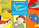 Wonderwise: Yum Yum: A book about food chains 画像
