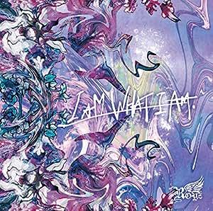 I AM WHAT I AM【通常盤:C】