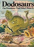 Dodosaurs: Dinosaurs that Didn't