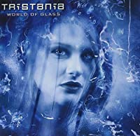 World of Glass by TRISTANIA (2001-05-03)