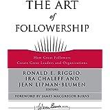 The Art of Followership: How Great Followers Create Great Leaders and Organizations: 146