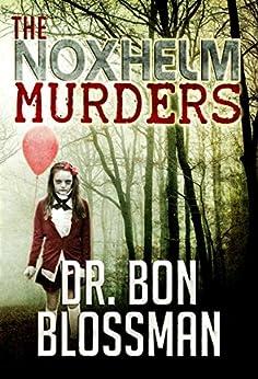 The Noxhelm Murders by [Blossman, Dr. Bon]