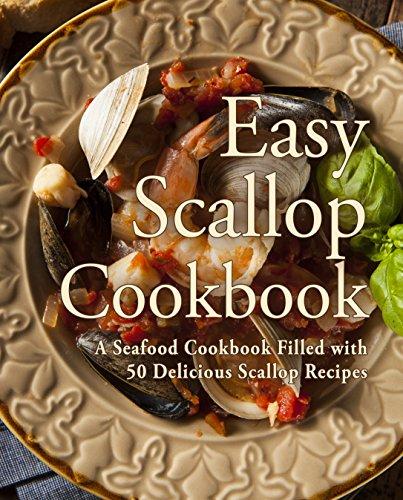 Easy Scallop Cookbook: A Seafo...