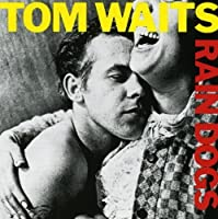 Rain Dogs by TOM WAITS (2014-05-28)