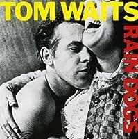 Rain Dogs by TOM WAITS (2011-10-18)