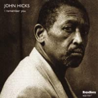 I Remember You by John Hicks (2009-07-28)