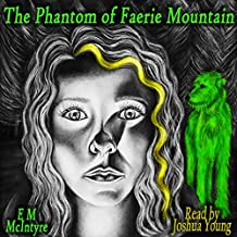The Phantom of Faerie Mountain: The Red King Trilogy, Volume 1