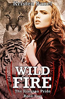 Wild Fire (The Kingson Pride Book 2) by [Banet, Kristen]