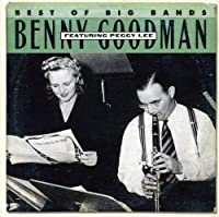 Best of Big Bands: Benny Goodman Featuring Peggy Lee