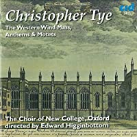 Western Wind Mass Anthems & Motets by Choir of New College Oxford (2013-03-05)