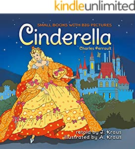 CINDERELLA: Cute Fairy Tale with Pictures for Kids. Great to Read Aloud for Toddlers Ages 2-6.  Most Beautiful Bedtime Stories for Children. Funny Fairy ... with big pictures Book 4) (English Edition)