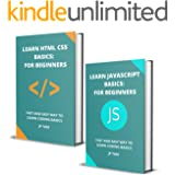LEARN JAVASCRIPT AND HTML CSS BASICS: FOR BEGINNERS: FAST AND EASY WAY TO LEARN CODING BASICS