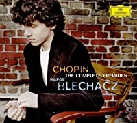 Chopin: The Complete Preludes by Rafal Blechacz (2008-04-22)