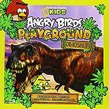 Angry Birds playground. Dinosauri. Avventure nella preistoria