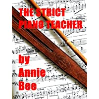 The Strict Piano Teacher (English Edition)